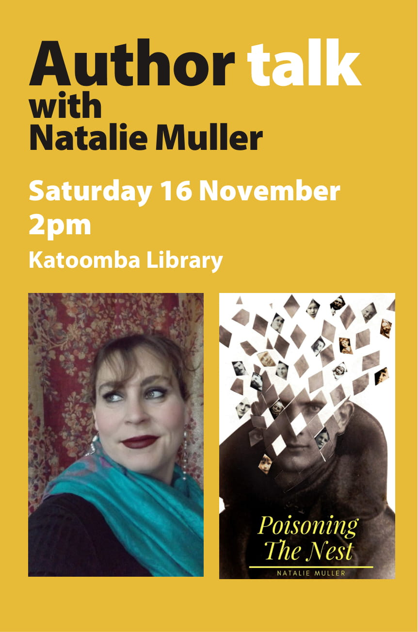 An author talk with Natalie Muller. Saturday 16 November, 2pm at Katoomba Library.Bookings essential.