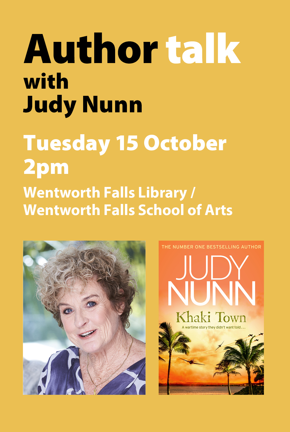An author talk with Judy Nunn. Tuesday 15 October, 2pm at Wentworth Falls School of Arts. $10 bookings essential.