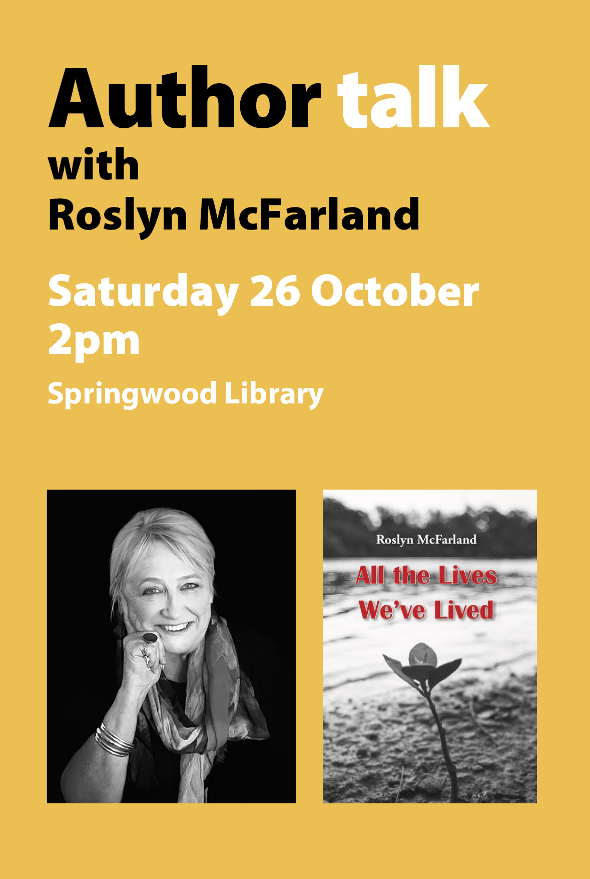 An author talk with Roslyn McFarland. Saturday 26 October, 2pm at Springwood Library.Bookings essential.