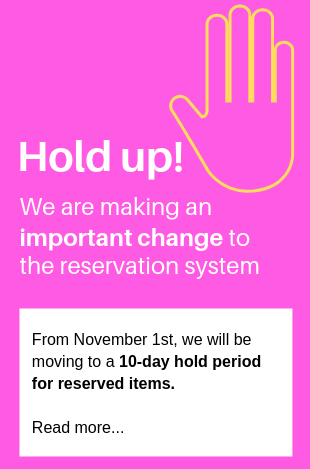 As of the 1st of November holds will need to be picked up within 10 days.