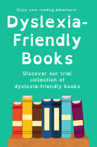 We've started a trial collection of dyslexia-friendly books. For more information please ask our staff.