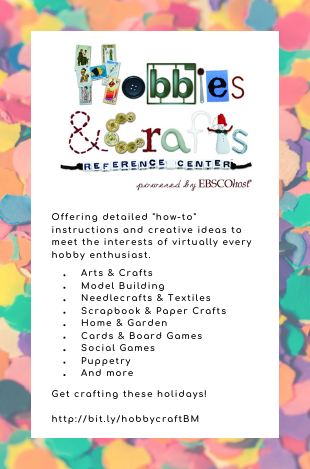 Get crafting these holidays with the free database Hobbies and Crafts Reference Center