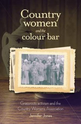 Country Women and the Colour Bar by Jennifer Jones